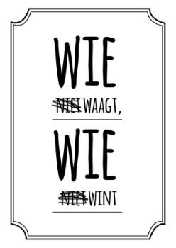 weerhandig-wie_niet_waagt_wie_niet_wint